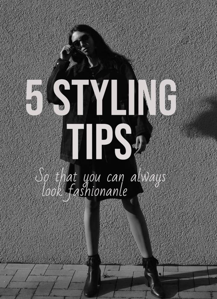 5 styling tips everyone should know